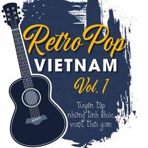 Tải nhạc Retro Pop - Tuyển Tập Những Tình Khúc Vượt Thời Gian (Vol. 1) trực tuyến