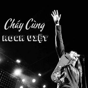Download nhạc hay Cháy Cùng Rock Việt hot nhất về điện thoại