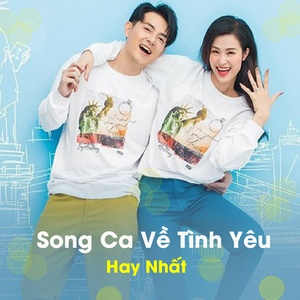 Nghe nhạc hay Song Ca Về Tình Yêu Hay Nhất Mp3
