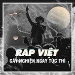 Nghe nhạc hay Nhạc Rap Việt Gây Nghiện Ngay Tức Thì Mp3 chất lượng cao