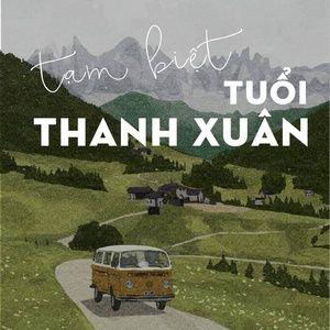 Download nhạc Tạm Biệt Tuổi Thanh Xuân miễn phí về máy