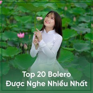 Download nhạc hot Top 20 Bolero Được Nghe Nhiều Nhất miễn phí về điện thoại
