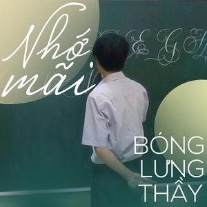 Download nhạc Nhớ Mãi Bóng Lưng Thầy online