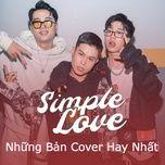 Tải nhạc hot Simple Love - Những Bản Cover Hay Nhất 2019 miễn phí về điện thoại