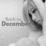 Tải nhạc Back To December online miễn phí