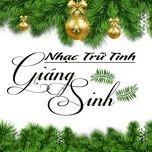 Nghe nhạc Nhạc Trữ Tình Giáng Sinh trực tuyến miễn phí