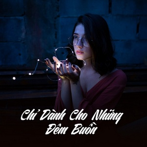 Download nhạc hot Chỉ Dành Cho Những Đêm Buồn về điện thoại