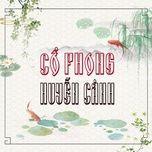 Tải nhạc hot Cổ Phong Huyễn Cảnh miễn phí