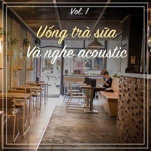 Download nhạc hot Uống Trà Sữa Và Nghe Acoustic (Vol. 1) Mp3