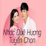 Download nhạc hay Nhạc Quê Hương Tuyển Chọn Mp3