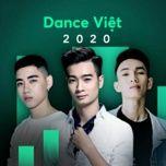 Tải nhạc hay Dance Việt 2020 trực tuyến