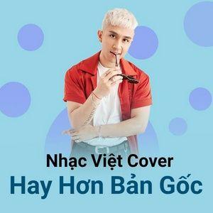Tải nhạc Nhạc Việt Cover Hay Hơn Bản Gốc Mp3 về máy