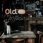 Tải nhạc hot Old Memories Mp3 nhanh nhất