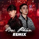 Nghe nhạc Bạc Phận Remix Mp3 chất lượng cao