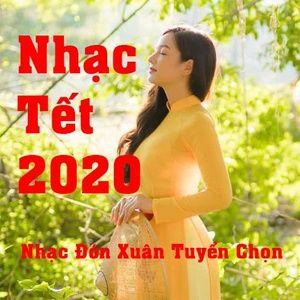 Nghe và tải nhạc hot Nhạc Tết 2020 - Nhạc Đón Xuân Tuyển Chọn nhanh nhất