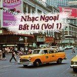 Nghe và tải nhạc Nhạc Ngoại Bất Hủ (Vol. 1) hay nhất