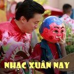 Nghe nhạc hay Nhạc Xuân Nay