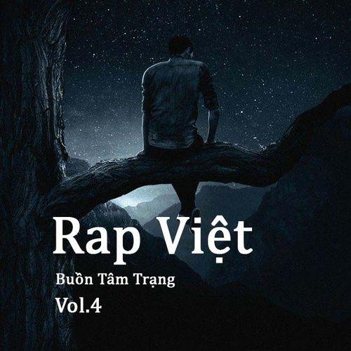 Tải nhạc hot Rap Việt Buồn Tâm Trạng (Vol. 4) Mp3 chất lượng cao