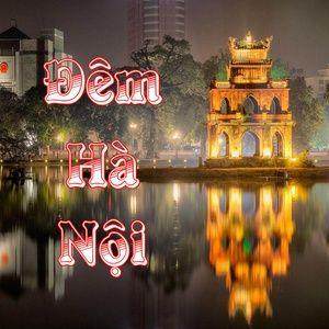 Nghe nhạc hay Đêm Hà Nội Mp3 miễn phí