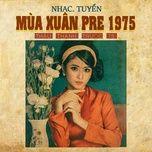 Tải nhạc Mùa Xuân Pre 1975 Mp3 miễn phí