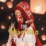 Nghe và tải nhạc Top Nhạc Hoa Tiktok (Vol. 1) miễn phí về máy