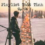 Download nhạc hay Playlist Thất Tình - Rap Việt