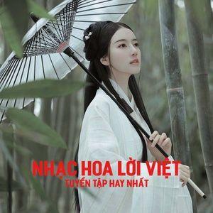 Nghe nhạc Tuyển Tập Nhạc Hoa Lời Việt Hay Nhất - V.A