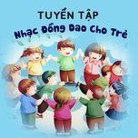 Tải nhạc Zing Tuyển Tập Nhạc Đồng Dao Cho Trẻ hay nhất