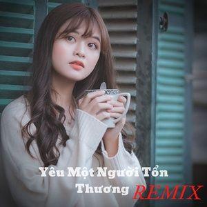 Nghe nhạc Yêu Một Người Tổn Thương Remix Mp3 trực tuyến