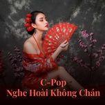 Download nhạc hot C-Pop Nghe Hoài Không Chán (Vol. 4) Mp3 miễn phí