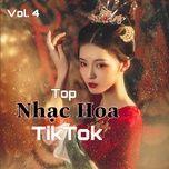 Tải nhạc hay Top Nhạc Hoa TikTok (Vol. 4) hot nhất về điện thoại