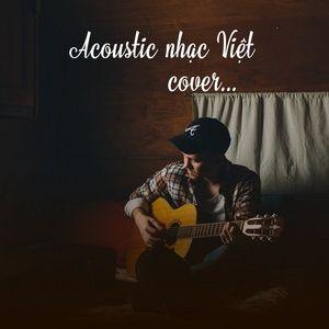 Download nhạc Acoustic Nhạc Việt Cover (Vol. 1) online miễn phí