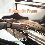 Nghe và tải nhạc hot Romantic Piano (Vol. 3) Mp3 về điện thoại