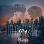 Nghe và tải nhạc City Love - Rap Việt Mp3 online