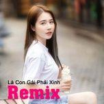 Tải nhạc Mp3 Zing Là Con Gái Phải Xinh Remix về máy