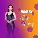 Tải nhạc hot Remix Quê Hương về máy