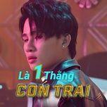 Tải nhạc Mp3 Là 1 Thằng Con Trai - Rap Việt Chất miễn phí về máy