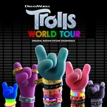Tải nhạc Mp3 TROLLS World Tour (Original Motion Picture Soundtrack) hot nhất về máy