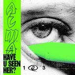 Download nhạc hay Have U Seen Her? (Part II) (Single) chất lượng cao