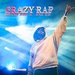 Tải nhạc hot Crazy Rap nhanh nhất về máy