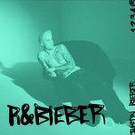 Nghe nhạc hay R&Bieber (EP) online