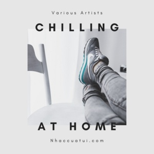 Nghe ca nhạc Chilling At Home - Acoustic Việt - V.A