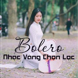 Download nhạc Nhạc Vàng Bolero Chọn Lọc nhanh nhất