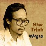 Tải nhạc hay Nhạc Trịnh Không Lời Mp3 online
