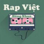 Tải nhạc hot Rap Việt - Hồng Nhan trực tuyến