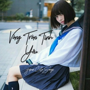 Download nhạc Vòng Tròn Tình Yêu - Japan Cute Songs trực tuyến miễn phí