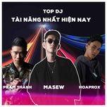 Nghe nhạc Mp3 Top DJ Tài Năng Nhất Hiện Nay - Cứ Remix Là Gây Nghiện nhanh nhất