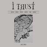Tải nhạc hay I Trust Mp3 trực tuyến