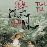 Download nhạc hot Độ Ta Không Độ Nàng - Thanh Tịnh online