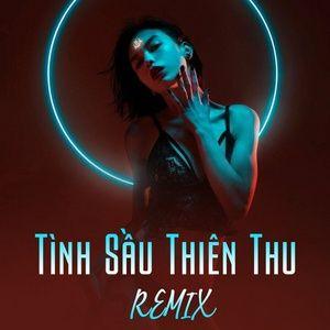 Download nhạc Mp3 Tình Sầu Thiên Thu Remix trực tuyến
